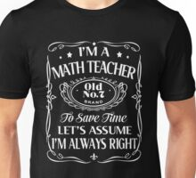 Teacher  - I'm A Math Teacher T-shirts Unisex T-Shirt