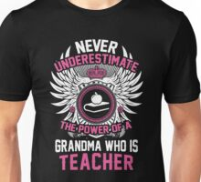 Teacher  - Never Underestimate The Power Of A Grandma Who Is Teacher T-shirts Unisex T-Shirt