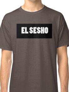 THE SESH 'EL SESHO' TSHIRT Classic T-Shirt