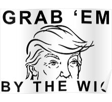 Grab 'em by the wig Poster