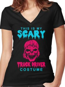 My Scary Truck Driver Halloween Costume Women's Fitted V-Neck T-Shirt
