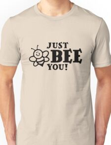 Bee You Unisex T-Shirt