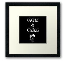 Goth & Chill Framed Print