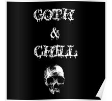 Goth & Chill Poster