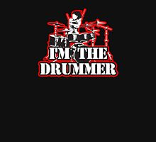 I'm the Drummer Unisex T-Shirt