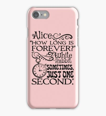 """""""How long is forever?"""" Alice in Wonderland quote iPhone Case/Skin"""