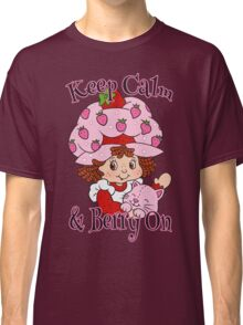 Keep Calm and Berry On Classic T-Shirt
