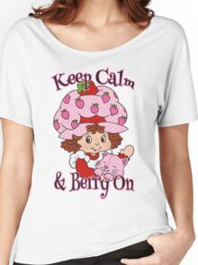 Keep Calm and Berry On Women's Relaxed Fit T-Shirt