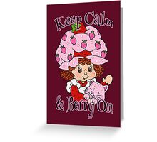 Keep Calm and Berry On Greeting Card