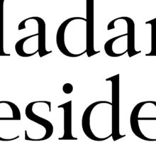Madam President Sticker
