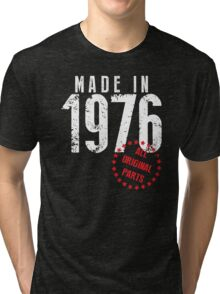Made In 1976, All Original Parts Tri-blend T-Shirt