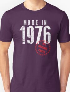 Made In 1976, All Original Parts Unisex T-Shirt