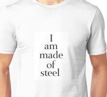 I am Made of Steel Unisex T-Shirt