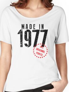 Made In 1977, All Original Parts Women's Relaxed Fit T-Shirt