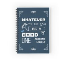 Abe Lincoln Quote - Be a Good One Spiral Notebook