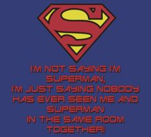 I'm not saying I'm Superman by RockabillyAnt
