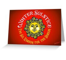 WINTER SOLSTICE - The Sol Reason for the Season  Greeting Card