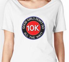 HALF MARATHON 10K RUNNING WALKING JOGGING GOOD GIRLS DON'T GO ALL THE WAY 13.1 5K 26.2 Women's Relaxed Fit T-Shirt