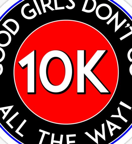HALF MARATHON 10K RUNNING WALKING JOGGING GOOD GIRLS DON'T GO ALL THE WAY 13.1 5K 26.2 Sticker