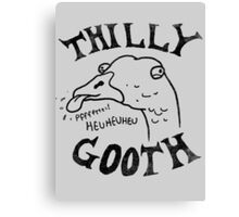Thilly Gooth Canvas Print