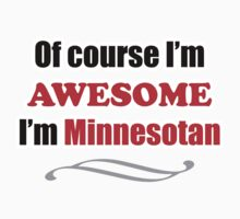 Minnesota Is Awesome Kids Clothes