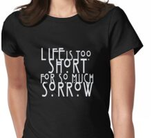 Life's Too Short Womens Fitted T-Shirt