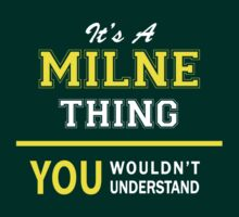 It's A MILNE thing, you wouldn't understand !! by satro