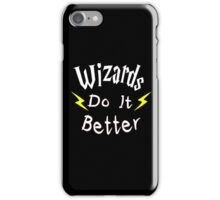 Wizards Do It Better iPhone Case/Skin