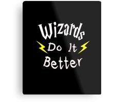 Wizards Do It Better Metal Print