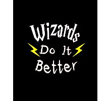 Wizards Do It Better Photographic Print