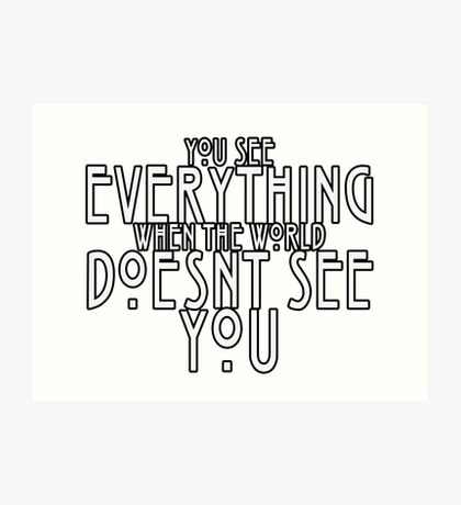 You See Everything Art Print