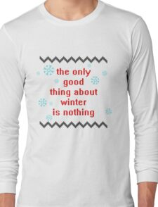 I don't like winter. Long Sleeve T-Shirt