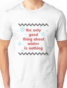 I don't like winter. Unisex T-Shirt
