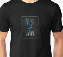 yes we can slogan Unisex T-Shirt