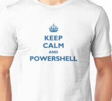 Keep Calm And PowerShell Unisex T-Shirt