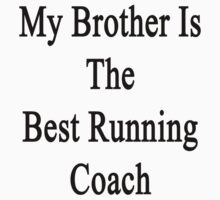 My Brother Is The Best Running Coach  by supernova23