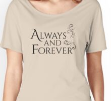 Always And Forever - Romantic Hoodie Women's Relaxed Fit T-Shirt
