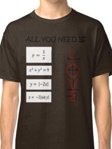 All you need is love - Math  Classic T-Shirt