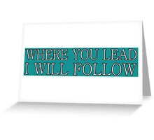 Where You Lead I Will Follow | Gilmore Girls Greeting Card