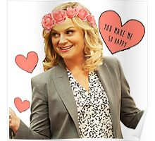 Leslie Knope - You Make Me So Happy Poster