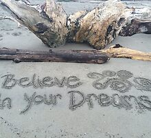 Believe in your Dreams by GoddessChrissy