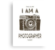 I AM A PHOTOGRAPHER Canvas Print
