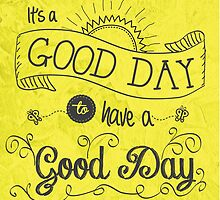 It's a Good Day II by Jan Marvin by Jan Marvin