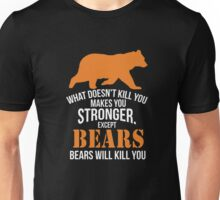 What does not kill you makes you stronger bears Unisex T-Shirt