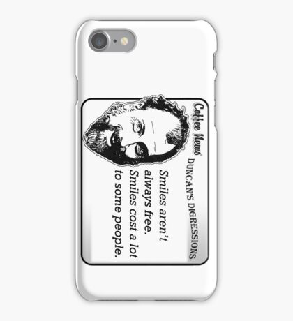 Smiles aren't always free.  Smiles cost a lot to some people. iPhone Case/Skin