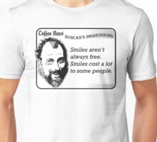 Smiles aren't always free.  Smiles cost a lot to some people. Unisex T-Shirt