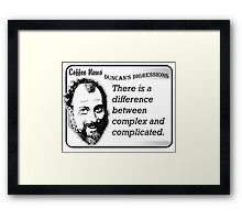 There is a difference between complex and complicated Framed Print