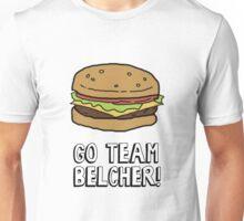 Go Team Belcher! Unisex T-Shirt