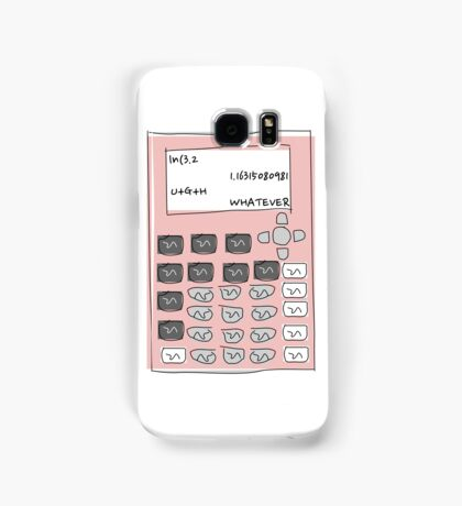 UGH WHATEVER Calculator Samsung Galaxy Case/Skin