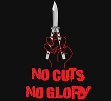 No Cuts No Glory Unisex T-Shirt